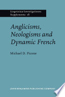 Anglicisms, Neologisms and Dynamic French