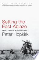Setting the East Ablaze