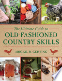 The Ultimate Guide to Old Fashioned Country Skills