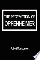 The Redemption of Oppenheimer