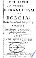 Het Leven Vanden H Franciscvs De Borgia Derden Generael Vande Societeyt Iesv