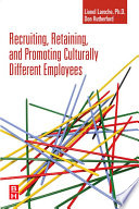 Recruiting  Retaining  and Promoting Culturally Different Employees