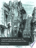 A journal of the plague year  To which is added some account of the great fire in 1666  extr  from Evelyn s Memoirs