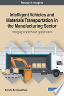 Intelligent Vehicles And Materials Transportation In The Manufacturing Sector Emerging Research And Opportunities book