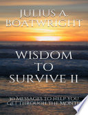 Wisdom To Survive Ii 30 Messages To Help You Get Through The Month