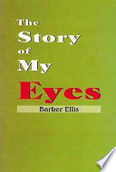 The Story Of My Eyes book