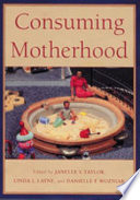 Consuming Motherhood Book PDF