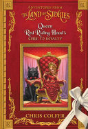 Adventures From The Land Of Stories: Queen Red Riding Hood's Guide To Royalty : red riding hood in this fun addition to...