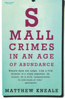 Small Crimes in an Age of Abundance Uncertain World From England To