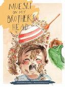 Muesli on My Brother s Head