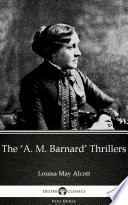 The A M Barnard Thrillers By Louisa May Alcott Illustrated  book