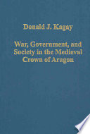 War  Government  and Society in the Medieval Crown of Aragon