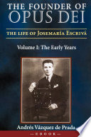 The Founder of Opus Dei  The Life of Josemar  a Escriv    Volume III