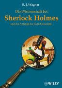 Wissenschaft bei Sherlock Holmes und die Anfänge der Gerichtsmedizin