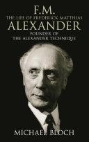 download ebook f.m.: the life of frederick matthias alexander pdf epub