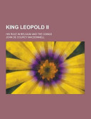 King Leopold Ii; His Rule in Belgium and the Congo Text Purchasers Can Usually Download A Free