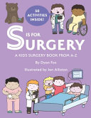 S is for Surgery  A Kids Surgery Book from A   Z Book PDF