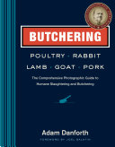 Butchering Poultry  Rabbit  Lamb  Goat  and Pork