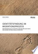 Identitätsfindung im Migrationsprozess. Existenzanalyse als Hilfestellung bei der Suche nach der eigenen interkulturellen Identität