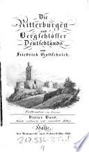 Die Ritterburgen und Bergschlösser Deutschlands. 2. verb. u. verm. Aufl