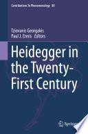 Heidegger in the Twenty First Century