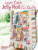 Layer Cake  Jelly Roll   Charm Quilts