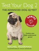 Test Your Dog 2: Genius Edition: Confirm your dog's undiscovered genius!