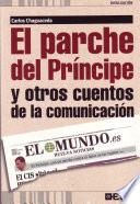 El parche del Pr  ncipe y otros cuentos de la comunicaci  n
