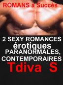 2 Sexy Romances érotiques Paranormales,Contemporaines
