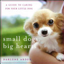 Small Dogs  Big Hearts