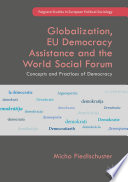 Globalization  EU Democracy Assistance and the World Social Forum