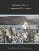 Encyclopedia of Christian Education Education And Shows How Christian Educators