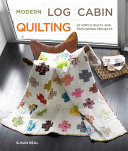 Modern Log Cabin Quilting Complicated You Re Not Alone Cutting