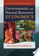 Environmental And Natural Resource Economics: An Encyclopedia : environmental economics, this essential reference work pinpoints...