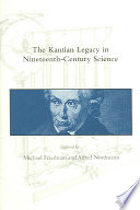 The Kantian Legacy in Nineteenth century Science
