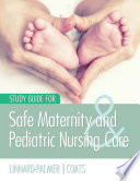 Study Guide For Safe Maternity and Pediatric Nursing Care