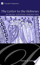 The Letter to the Hebrews in Social Scientific Perspective