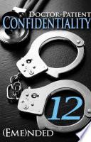 Doctor Patient Confidentiality Volume Twelve Confidential 1