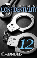 Doctor-Patient Confidentiality: Volume Twelve (Confidential #1) (Bestselling Contemporary Erotic Romance: BDSM, Free, New Adult, Medical, Erotica, Billionaire, Sports, Adult Romance with Sex, Good Romance Books/Novels/Series to Read)