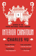 Interior Chinatown  WINNER OF THE NATIONAL BOOK AWARDS 2020 Book PDF