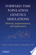 Forward Time Population Genetics Simulations