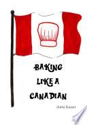 Baking Like A Canadian