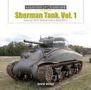 Sherman Tank Vol. 1 : through its many variations, as well as...