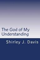 The God of My Understanding