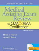 Lippincott Williams and Wilkins s Medical Assisting Exam Review for CMA and RMA Certification