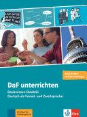 DaF unterrichten : Basiswissen Didaktik Deutsch als Fremd- und Zweitsprache