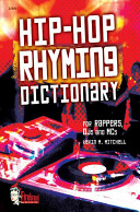 Hip-hop Rhyming Dictionary : hip-hop rhyming dictionary is the perfect resource to...