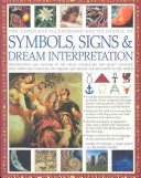 Complete Illustrated Encyclopedia of Symbols, Signs & Dream Interpretation A Resource Of Iconographic Images
