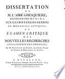 Dissertation de M. l'abbé Ghesquière ... sur les différens genres de médailles antiques, ou Examen critique des Nouvelles recherches sur la science des médailles par M. Poinsinet de Sivry