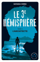 Le troisième hémisphère - tome 3 L'architecte